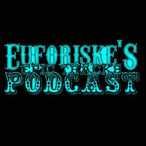 Euforiske's Epic Tracks Podcast [Ep.6] (Tom Darwell Electro Guest Mix)