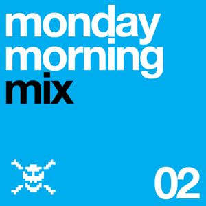 Monday Morning Mix 02