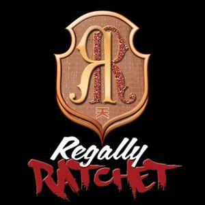 Regally Ratchet v.1