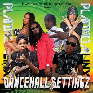 DJ LIKKLE PLATINUM - DANCEHALL SETTINGS (JAN 2015