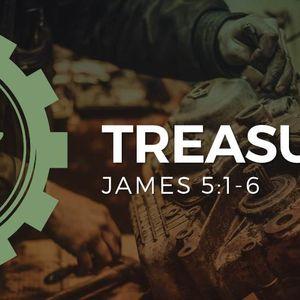 Treasure [James 5:1-6]