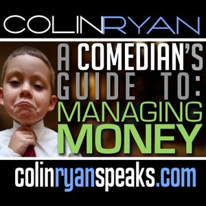 Colin Ryan: A Comedian's Guide to Managing Money @ The University of Alaska