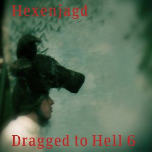 Hexenjagd - Dragged to Hell 6