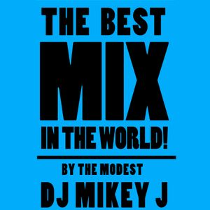 The Best Mix in the World!