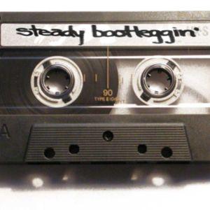 steady bootleggin'