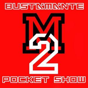 Bustamante Pocket Show #22