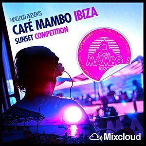 Cafe Mambo Sunset Ibiza Competition Mix