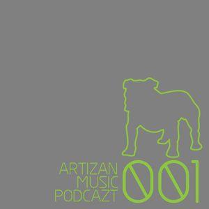 Artizan Music Podcazt 001