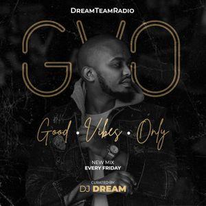DreamTeamRadio - GoodVibesOnly (027)