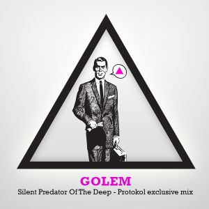 Golem - Silent Predator Of The Deep [PROTOKOL exclusive mixtape]