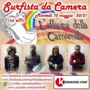 30a puntata - L'Officina della Camomilla live @ Surfista da Camera