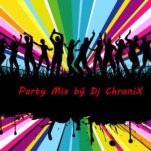 Party Mix by Dj ChroniX