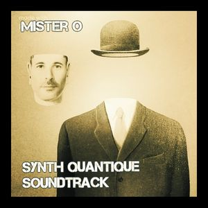 Mr O and The World - Synth Quantique Soundtrack