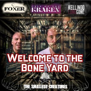 Welcome to the Bone Yard - Episode 28 - 02/11/2020 - Featured Artist The Smallest Creature