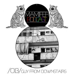 Guy from Downstairs - Mamifer Podcast #13 - September 2012