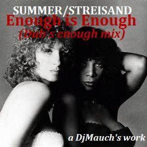 Enough is enough (Dub's enough mix) Donna Summer/Barbra