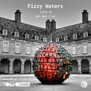 Fizzy Waters - Live recorded set at Wah Wah Club, Dublin - Powered by imusify