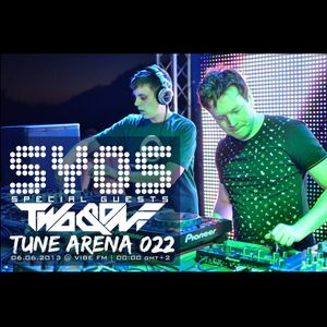 SYOS - TUNE ARENA 022 (Special Guest - Two & One)