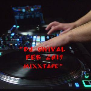 """""""Dj Swival Feb 2019 Mixxtape"""""""