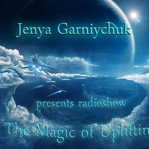 Jenya Garniychuk - The Magic Of Uplifting # 025 (incl. Anna Lee Guest Mix) (26.03.2016 EDM Radio)[Ex