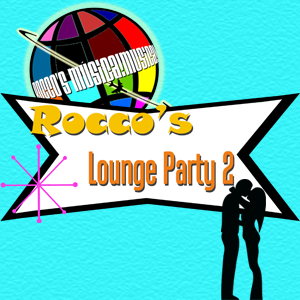 Rocco's Lounge Party 2