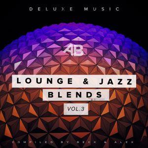 Beck & Alex – Lounge & Jazz Blends #3
