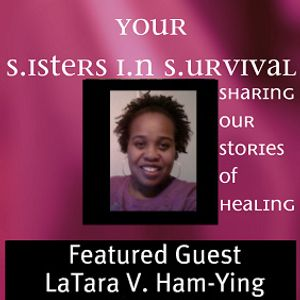 Your Sisters In Survival™ Ft LaTara V. Bussey Part 1