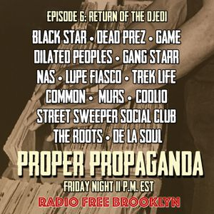 "Proper Propaganda Ep. 6 ""Return of the DJedi"""