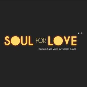 Soul For Love 15 | Deep & House Music Mix, Compiled and Mixed by Thomas Galetti
