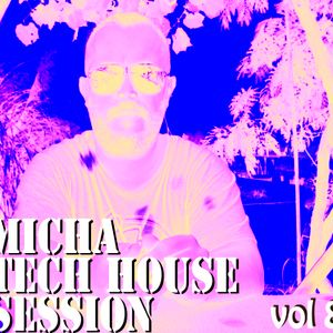 Micha TechHouse Session vol  8