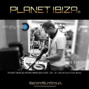 PLANET IBIZA by PEDRO MERCADO 2015-09-21 LIVE at Ibiza Fraile Radio