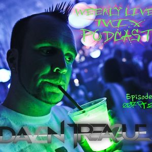Daven Treague's Weekly Live Mix Podcast Episode 007pt2