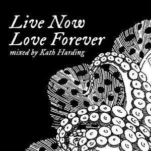 'Live Now Love Forever' mixed for Groovesushi