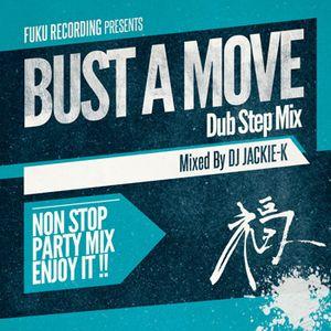 Bust A Move Dubstep Mix