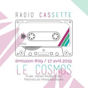 "La Radio Cassette - Émission 09 : ""Le Cosmos"""