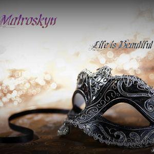 Evgeniy Matroskyn - Life is Beautiful