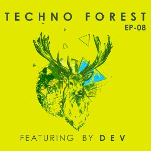 Techno Forest EP 08 ( Featuring  D E V )