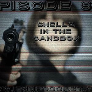 Episode 69: Shells in the Sandbox