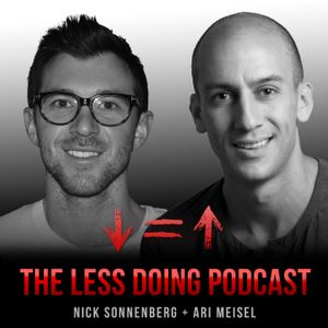 """You have to change the way you think, and the way you feel."" - Episode #226 - The Less Doing Podcas"