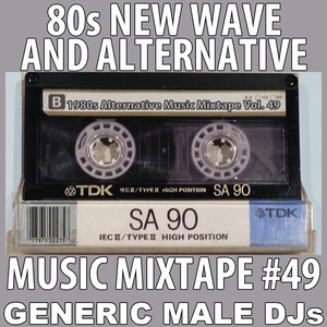 80s New Wave / Alternative Songs Mixtape Volume 49