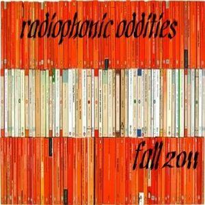 Radiophonic Oddities: Fall 2011   A Dusty Nuggets Series