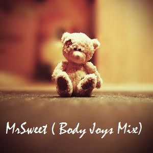MrSweet (Body Joys Mix)
