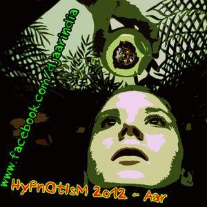 Hypnotism 2012 - Aar - www.facebook.com/djaarindia