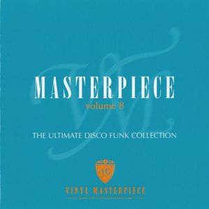 Masterpiece Volume 8 - The Ultimate Disco Funk Collection - In a Nutshell Mix - Mixed by Groove Inc