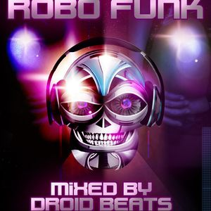 Lets Robo Funk! [Mixed By Droid Beats]