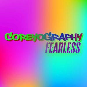 COREYOGRAPHY   FEARLESS