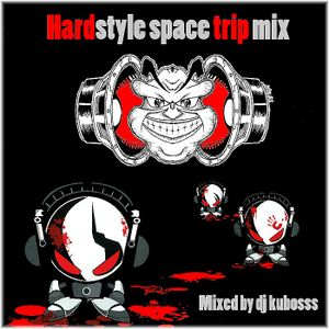 Hardstyle space trip mix