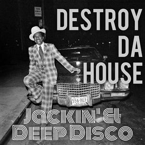 Destroy Da House (Jackin' & Deep Disco Mix) #020