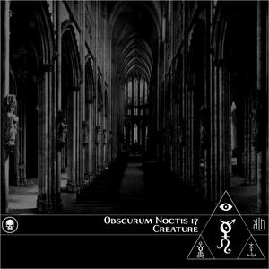 Obscurum Noctus 17 ∴ Creature