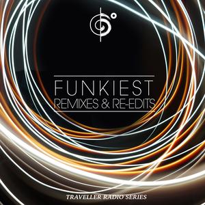 Traveler's Funkiest Remixes & Re-Edits